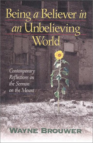 9781565634558: Being a Believer in an Unbelieving World: Contemporary Reflections on the Sermon on the Mount