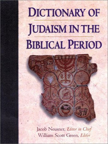 9781565634589: Dictionary of Judaism in the Biblical Period