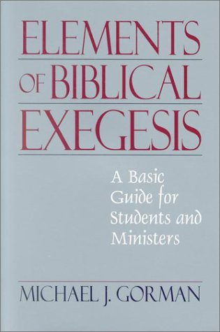 9781565634855: The Elements of Biblical Exegesis: A Basic Guide for Students and Ministers