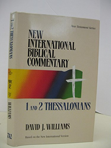 1 and 2 Thessalonians (New International Biblical Commentary, V12): David J. Williams