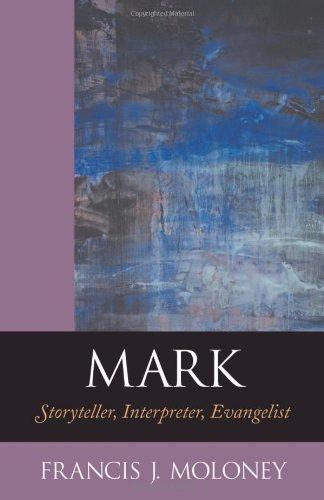 9781565635135: Mark: Storyteller, Interpreter, Evangelist