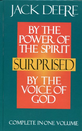 Surprised By the Power of the Spirit/By the Voice of God (Complete in One Volume) (1565635434) by Jack Deere