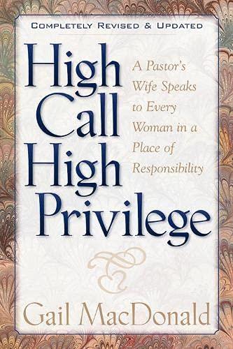 High Call, High Privilege: MacDonald, Gail; MacDonald