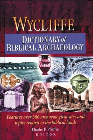 9781565635623: Wycliffe Dictionary of Biblical Archaeology