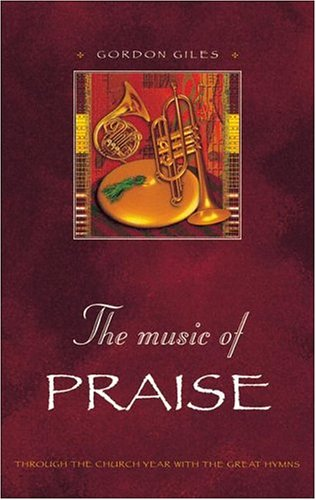 9781565635685: The Music Of Praise: Meditations on Great Hymns of the Church