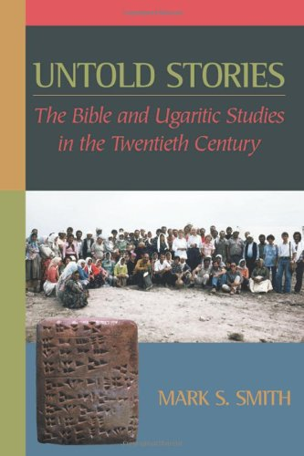 9781565635753: Untold Stories: The Bible and Ugaritic Studies in the Twentieth Century