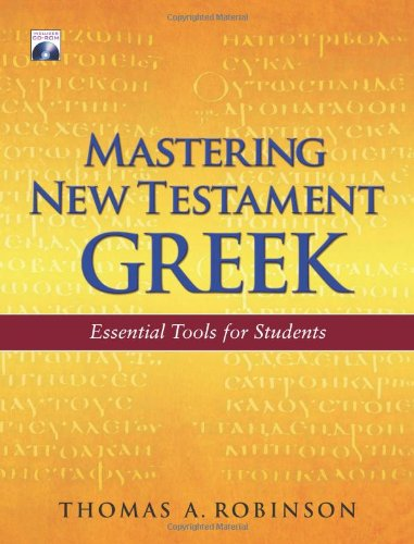 9781565635760: Mastering New Testament Greek: Essential Tools for Students (English and Ancient Greek Edition)