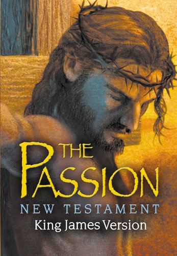 9781565635807: The Passion: New Testament - King James Version