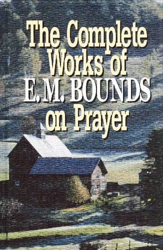The complete works of E.M. Bounds on: Bounds, Edward M