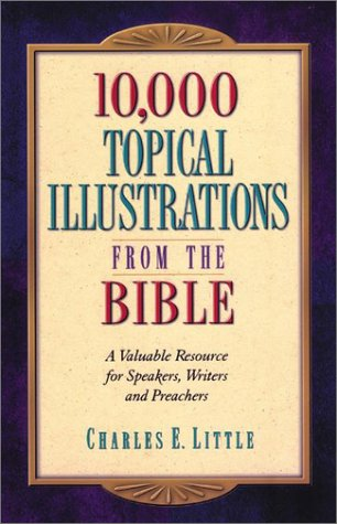10 000 Topical Illustrations from the Bible