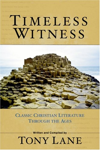 Timeless Witness: Classic Christian Literature Through The Ages (1565636015) by Lane, Tony