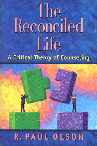 9781565636088: The Reconciled Life: A Critical Theory of Counseling