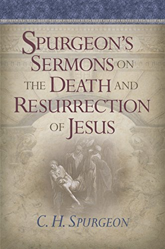 9781565636101: Spurgeon's Sermons On The Death And Resurrection Of Jesus