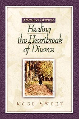 9781565636262: A Woman's Guide to Healing the Heartbreak of Divorce