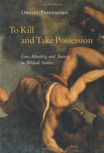9781565636415: To Kill and Take Possession: Law, Morality, and Society in Biblical Stories