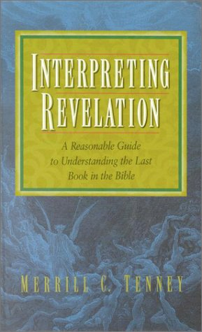 9781565636552: Interpreting Revelation: A Reasonable Guide to Understanding the Last Book in the Bible