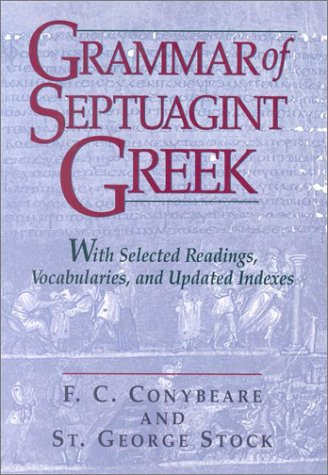 Grammar of Septuagint Greek : With Selected: F. Conybeare; George