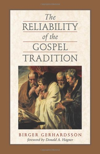 The Reliability of the Gospel Tradition: Gerhardsson, Birger