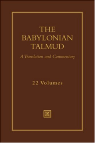 The Babylonian Talmud: A Translation And Commentary: Jacob Neusner
