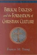 9781565637351: Biblical Exegesis and the Formation of Christian Culture