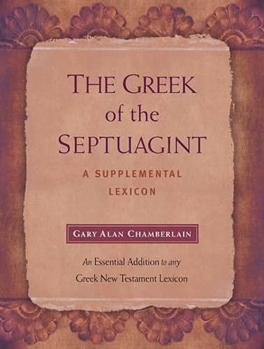 The Greek of the Septuagint (Hardcover): Gary Alan Chamberlain