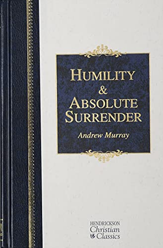 9781565637665: Humility & Absolute Surrender (Hendrickson Christian Classics)