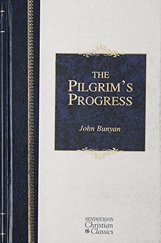 9781565637832: Pilgrim's Progress: From This World to That Which Is to Come; Delivered Under th