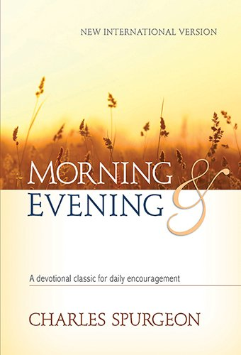 9781565638198: Morning & Evening, New International Version: A Devotional Classic for Daily Encouragement