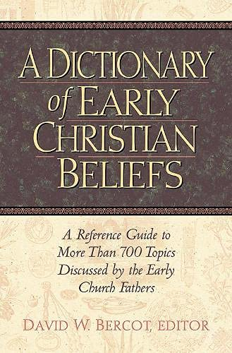 9781565638709: A Dictionary of Early Christian Beliefs