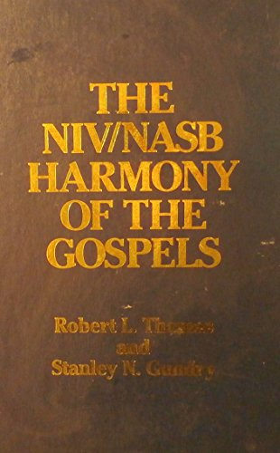 The NIV/NASB Harmony of the Gospels: Robert L.Thomas/Stanley N.
