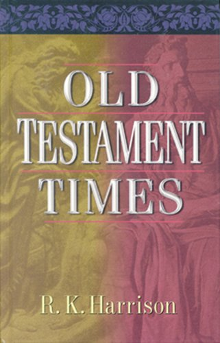 Old Testament Times (1565638867) by Harrison, R K