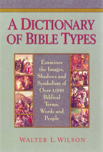 9781565638907: A Dictionary of Bible Types