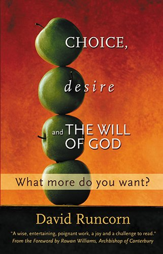 9781565638921: Choice, Desire and the Will of God: What More Do You Want?