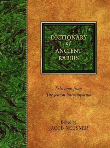 9781565639324: Dictionary of Ancient Rabbis: Selections from the Jewish Encyclopaedia