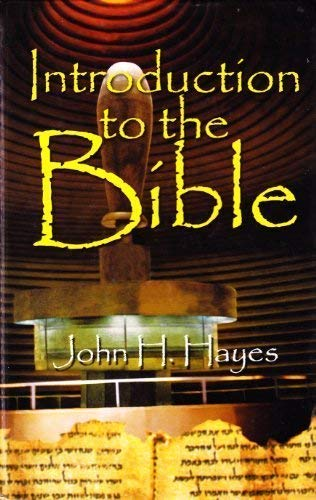Introduction to the Bible (9781565639423) by John H. Hayes