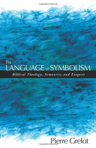 9781565639898: The Language of Symbolism: Biblical Theology, Semantics, and Exegesis