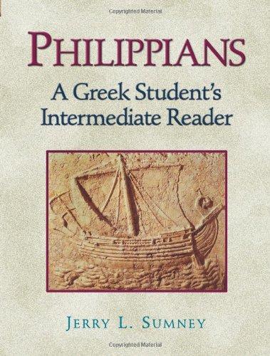Philippians: A Greek Student's Intermediate Reader: Sumney, Jerry L.