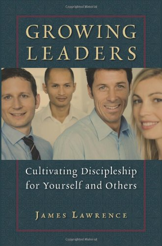 9781565639973: Growing Leaders: Cultivating Discipleship for Yourself and Others