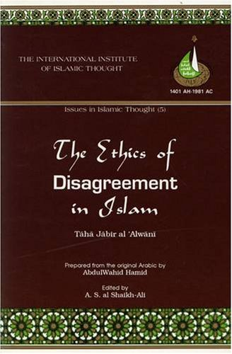 The Ethics of Disagreement in Islam (Issues: Al-Shaikh-Ali, A. S.,