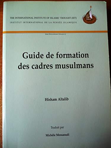 9781565641402: Guide de formation des cadres musulmans