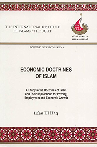 9781565642188: Economic Doctrines of Islam: A Study in the Doctrines of Islam and Their Implications for Poverty, Employment, and Economic Growth (Islamization Of,)