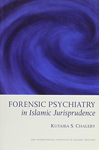 Forensic psychiatry in Islamic jurisprudence: Kutaiba S Chaleby