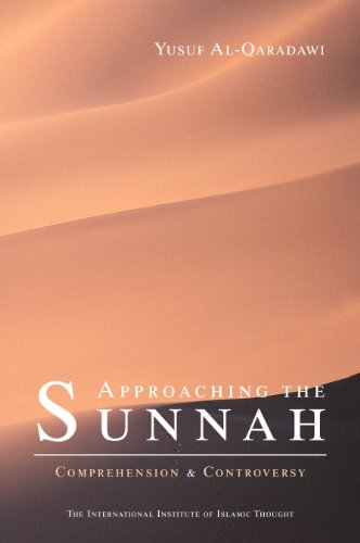 9781565644199: Approaching the Sunnah: Comprehension and Controversy