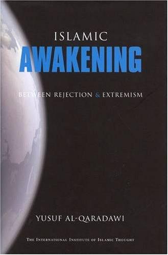 Islamic Awakening Between Rejection and Extremism: Al-Qaradawi, Yusuf