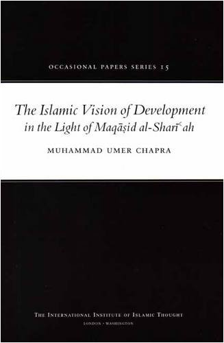 9781565644410: The Islamic Vision of Development in the Light of Maqasid Al-Shariah (Occasional Paper)