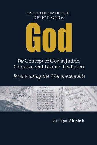 Anthropomorphic Depictions of God: The Concept of God in Judaic, Christian, and Islamic Traditions:...