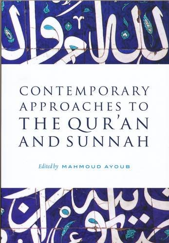 Contemporary Approaches to The Qur'an and Sunnah: Ayoub, Mahmoud (ed)