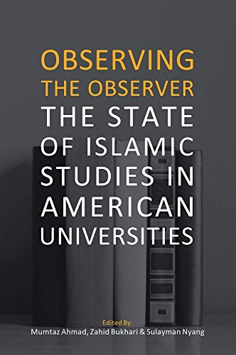 9781565645813: Observing the Observer: The State of Islamic Studies in American Universities