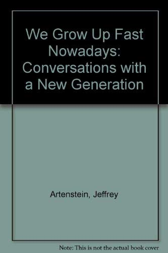 9781565650206: We Grow Up Fast Nowadays: Conversations With a New Generation