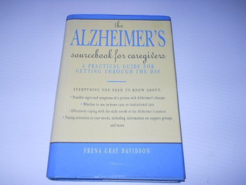 9781565650800: The Alzheimer's Sourcebook for Care Givers: A Practical Guide for Getting Through the Day